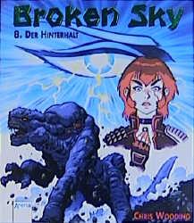 Broken Sky, Bd.8, Der Hinterhalt - Chris Wooding