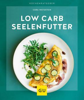 Low-Carb-Seelenfutter - Cora Wetzstein  [Taschenbuch]
