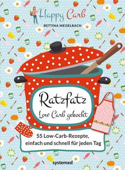 Ratzfatz Low Carb gekocht. 55 Low-Carb-Rezepte, einfach und schnell für jeden Tag - Bettina Meiselbach  [Gebundene Ausgabe]