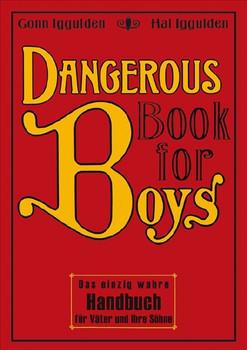 Dangerous Book for Boys: Das einzig wahre Handbuch für Väter und ihre Söhne - Conn Iggulden [Gebundene Ausgabe, 10. Auflage 2007]