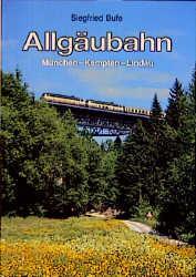 Allgäubahn München Kempten Lindau Siegfried Bufe
