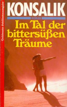 Im Tal der bittersüßen Träume - Heinz G. Konsalik [Taschenbuch, Jubiläumsausgabe]