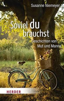 Soviel du brauchst - Susanne Niemeyer [Taschenbuch]