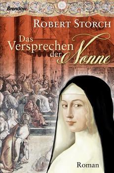 Das Versprechen der Nonne. Roman - Robert Storch  [Taschenbuch]