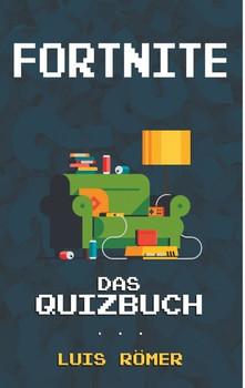 Fortnite. Das Quizbuch von Rette die Welt über den Todessturm bis zum Global Game Award - Luis Römer  [Taschenbuch]