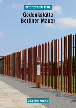 Gedenkstätte Berliner Mauer - Gerhard Sälter  [Taschenbuch]