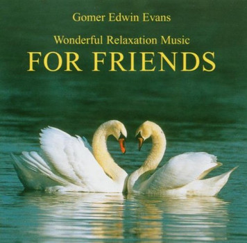Gomer Edwin Evans - For Friends