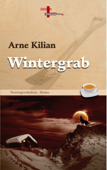 Wintergrab: Teezeitgeschichten, Band 11 (Drama) - Kilian, Arne