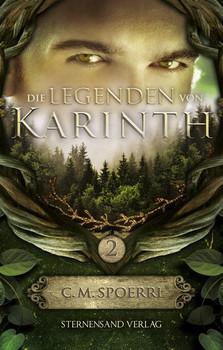 Die Legenden von Karinth (Band 2) - C. M. Spoerri [Taschenbuch]
