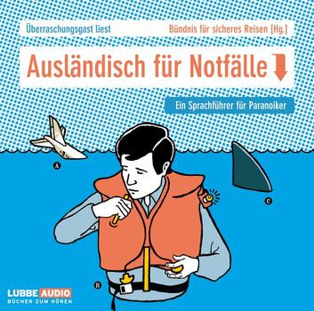 Ausländisch für Notfälle: Ein Sprachführer für Paranoiker.