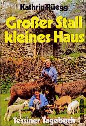 Großer Stall, kleines Haus - Kathrin Rüegg