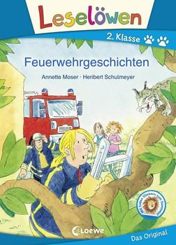 Leselöwen 2. Klasse - Feuerwehrgeschichten - Annette Moser  [Gebundene Ausgabe]