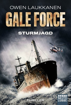 Gale Force - Sturmjagd. Thriller - Owen Laukkanen  [Taschenbuch]
