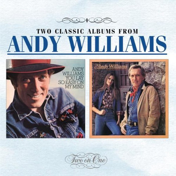 Andy Williams - You Lay So Easy On My Mind / Let's Love While We Can