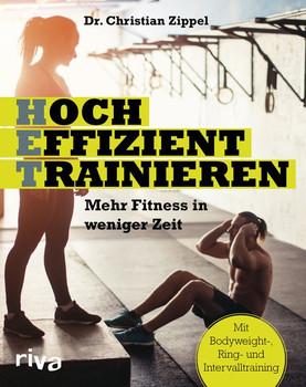 HET - Hocheffizient trainieren. Mehr Fitness in weniger Zeit. Mit Bodyweight-, Ring- und Intervalltraining - Christian Zippel  [Taschenbuch]