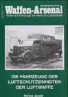 Waffen-Arsenal S-64: Die Fahrzeuge der Luftschutzeinheiten der Luftwaffe - Markus Jaugitz