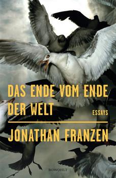 Das Ende vom Ende der Welt - Jonathan Franzen  [Gebundene Ausgabe]