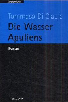 Die Wasser Apuliens - Tommaso DiCiaula  [Gebundene Ausgabe]