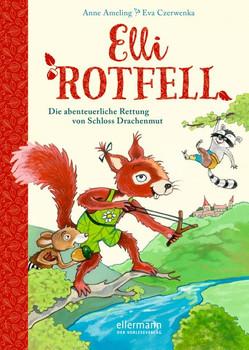Elli Rotfell. Die abenteuerliche Rettung von Schloss Drachenmut - Anne Ameling  [Gebundene Ausgabe]