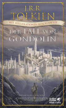 Der Fall von Gondolin - J.R.R. Tolkien  [Gebundene Ausgabe]