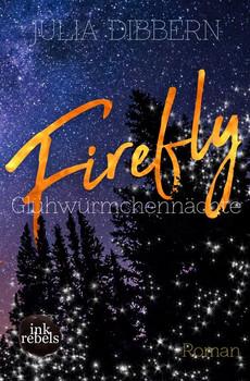 Firefly : Glühwürmchennächte - Julia Dibbern  [Taschenbuch]