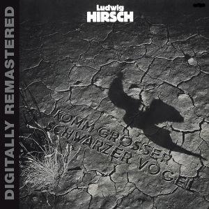 Ludwig Hirsch - Komm Grosser Schwarzer Vogel(Digitally Remastered)