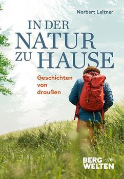 In der Natur zu Hause. Geschichten von draußen - Norbert Leitner  [Gebundene Ausgabe]