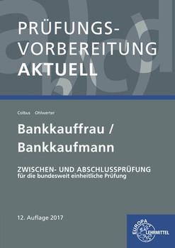 Prüfungsvorbereitung aktuell - Bankkauffrau/Bankkaufmann. Zwischen- und Abschlussprüfung, Gesamtpaket - Gerhard Colbus [Taschenbuch]