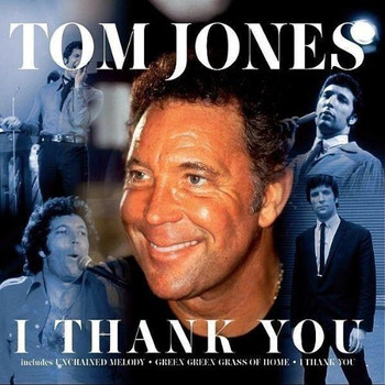 Tom Jones - I Thank You
