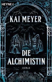 Die Alchimistin: Roman - Meyer, Kai
