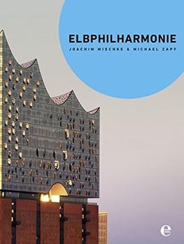 Elbphilharmonie - Joachim Mischke [Taschenbuch]