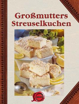 Großmutters Streuselkuchen [Gebundene Ausgabe]