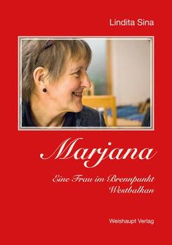 Marjana. Eine Frau im Brennpunkt Westbalkan - Lindita Sina  [Gebundene Ausgabe]