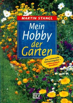 Mein Hobby, der Garten - Martin Stangl