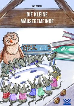 Die kleine Mäusegemeinde - Uwe Brandl  [Taschenbuch]