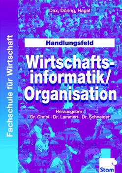 Handlungsfeld Wirtschaftsinformatik / Organisation - E. Dax