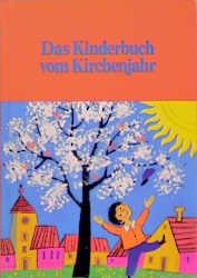 Das Kinderbuch vom Kirchenjahr - Johannes Grüger