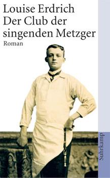 Der Club der singenden Metzger - Louise Erdrich