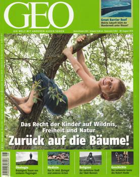 GEO Magazin 08/2010: Zurück auf die Bäume - Das Recht der Kinder auf Wildnis, Freiheit und Natur [Broschiert]