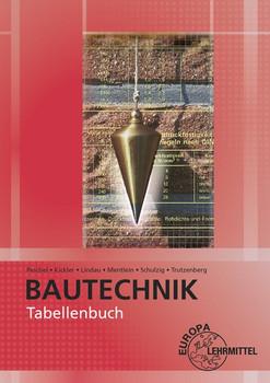Tabellenbuch Bautechnik. Tabellen, Formeln, Regeln, Bestimmungen - Jens Kickler [Taschenbuch]