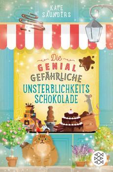 Unsterblichkeitsschokolade / Die genial gefährliche Unsterblichkeitsschokolade - Kate Saunders  [Taschenbuch]