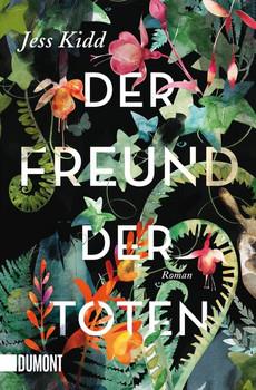 Taschenbücher / Der Freund der Toten. Roman - Jess Kidd  [Taschenbuch]