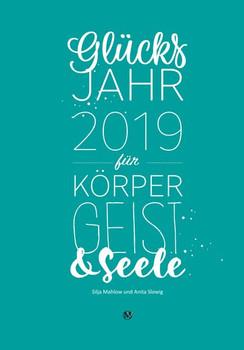 Glücksjahr 2019 für Körper, Geist & Seele - Silja Mahlow  [Gebundene Ausgabe]