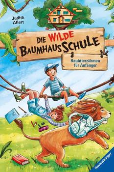 Die wilde Baumhausschule, Band 1: Raubtierzähmen für Anfänger - Judith Allert  [Gebundene Ausgabe]