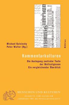 Kommentarkulturen. Die Auslegung zentraler Texte der Weltreligionen. Ein vergleichender Überblick. Herausgegeben von: Michael Quisinsky und Peter Walter [Gebundene Ausgabe]