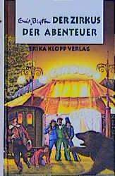 Abenteuer-Serie: Der Zirkus der Abenteuer - Enid Blyton