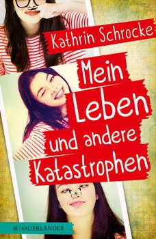 Mein Leben und andere Katastrophen - Schrocke, Kathrin