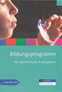 Bildungsprogramm für saarländische Kindergärten - Der Minister für Bildung, Kultur und Wissenschaft [Broschiert]