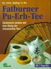 Fatburner Pu- Erh- Tee. Cholesterin senken mit dem König der chinesischen Tees - Li Wu
