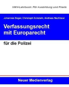 Verfassungsrecht mit Europarecht für die Polizei - Johannes Deger